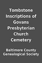 Tombstone Inscriptions of Govans…