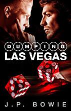 Dumping Las Vegas by J. P. Bowie