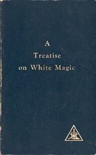 A Treatise on White Magic or The Way of the…