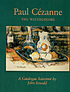 Paul Cezanne: The Watercolors, a Catalogue…