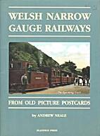 Welsh Narrow Gauge Railways: From Old…