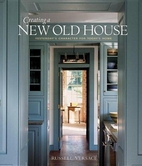 Creating a New Old House by Russell Versaci