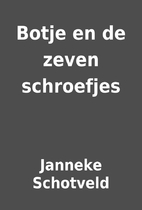 Botje en de zeven schroefjes by Janneke…