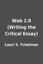 Web 2.0 (Writing the Critical Essay) by…