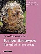 Jeroen Brouwers : het verhaal van een oeuvre…