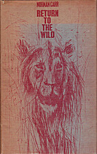 Return to the wild; a story of two lions by…