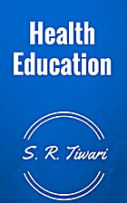 Health Education by S. R. Tiwari