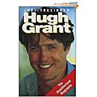 Hugh Grant The Unauthorized Biography by…