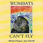 Wombats Can't Fly by Michael Dugan