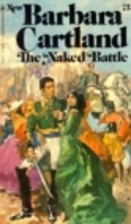 The Naked Battle by Barbara Cartland