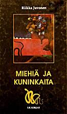 Miehiä ja kuninkaita by Riikka Juvonen