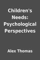 Children's Needs: Psychological…
