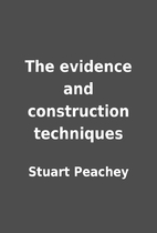 The evidence and construction techniques by…