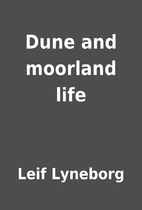 Dune and moorland life by Leif Lyneborg