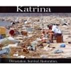 Katrina: Devastation. Survival. Restoration.…
