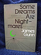Some dreams are nightmares by James E. Gunn