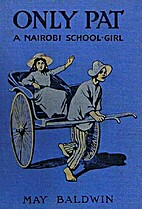 Only Pat - A Nairobi School Girl by May…