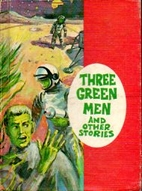 Three Green Men and Other Stories…