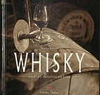 Whisky : Geschichte, Herstellung und Kultur…