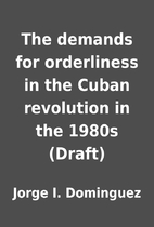 The demands for orderliness in the Cuban…