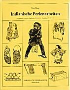 Indianische Perlenarbeiten by Peter Haug