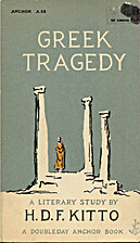Greek Tragedy by H. D. F. Kitto