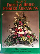 The Art of Fresh and Dried Flower Arranging