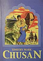 Chusan by Timothy Mark