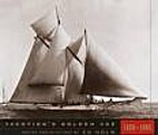 Yachting's golden age, 1880-1905 by Ed Holm