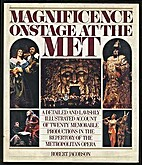 Magnificence : onstage at the Met : twenty…