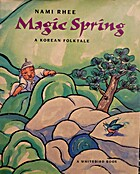 Magic spring : a Korean folktale by Nami…