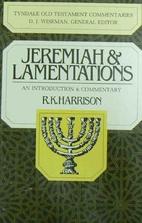 Jeremiah & Lamentations by R. K. Harrison