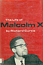 The Life of Malcolm X by Richard Curtis
