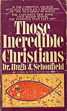 Those Incredible Christians by Hugh J.…