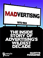 Madvertising: 1975-1985: The Inside Story Of…