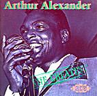 Arthur Alexander, the greatest by Arthur…