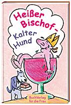 Heißer Bischof-Kalter Hund by Carola Ruff