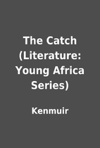 The Catch (Literature: Young Africa Series)…