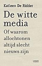 De witte media, of Waarom…