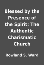 Blessed by the Presence of the Spirit: The…