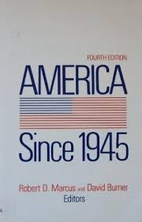 America since 1945 by Robert D. Marcus