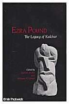Ezra Pound : the legacy of Kulchur by Marcel…