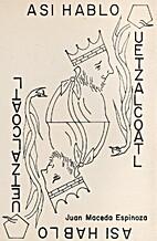 Asi Hablo Quetzalcoatl by Juan Maceda…