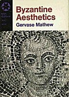 Byzantine aesthetics by Gervase Mathew