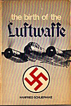 The birth of the Luftwaffe by Hanfried…