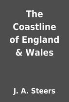 The Coastline of England & Wales by J. A.…