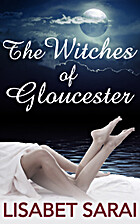 The Witches of Gloucester by Lisabet Sarai