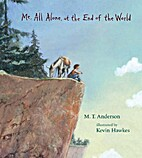 Me, All Alone, at the End of the World by M.…