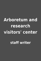 Arboretum and research visitors' center by…