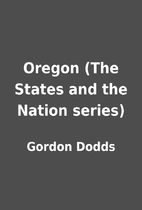 Oregon (The States and the Nation series) by…